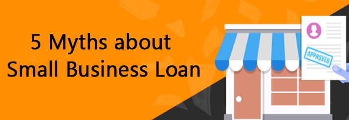 Myths Small Business Loan
