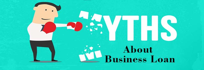 Clearing 5 Myths about Business Loan
