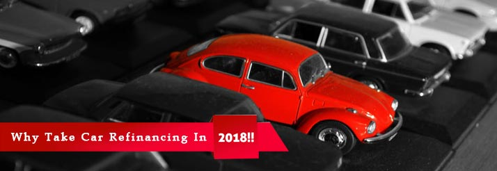 Why Take Car Refinancing In 2018