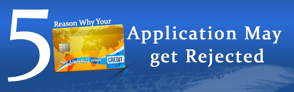 credit card application may get rejected