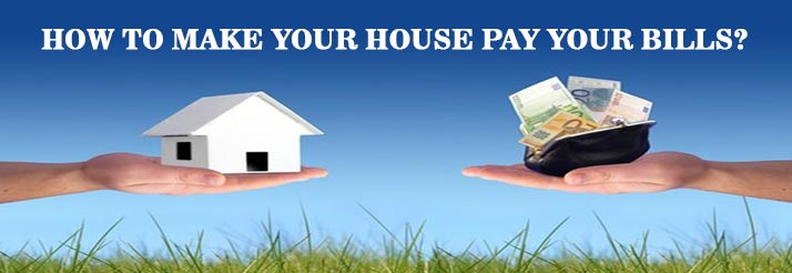 how to make your house pay your bills