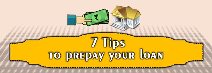 7 Tips To Prepay Your Loan