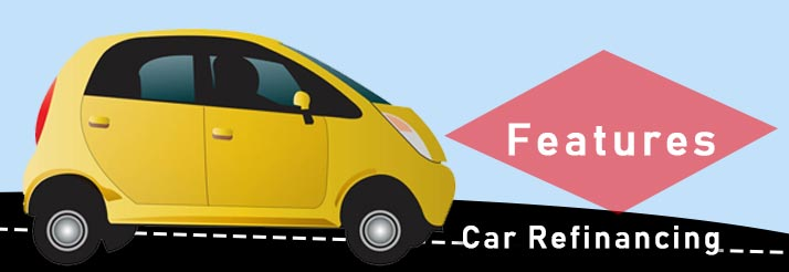 Features Of Car Refinancing