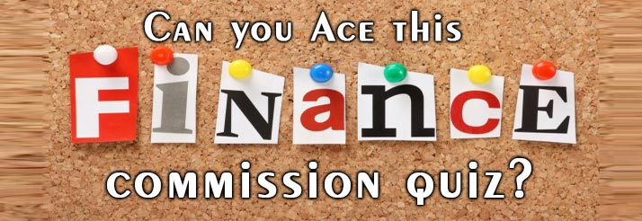 can you ace this finance commission quiz