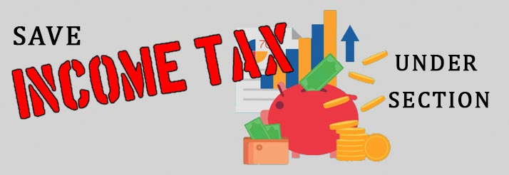 Save On Your Income Tax Under These Sections