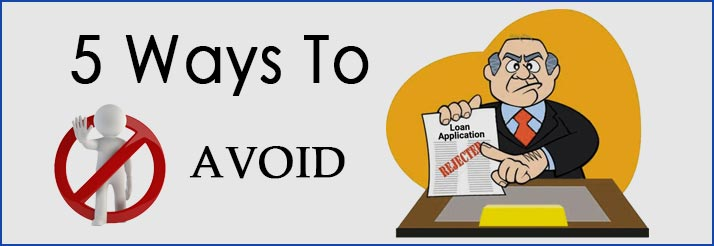 5 Ways To Avoid Your Personal Loan Rejection