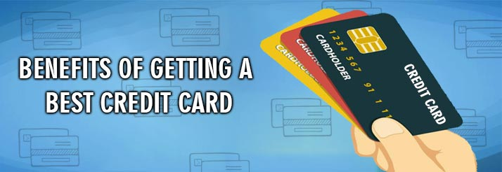 Benefits Of Getting A Best Credit Card