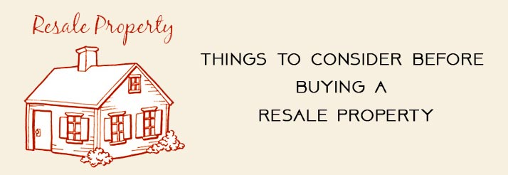 Things-to-consider-before-buying-a-resale-property
