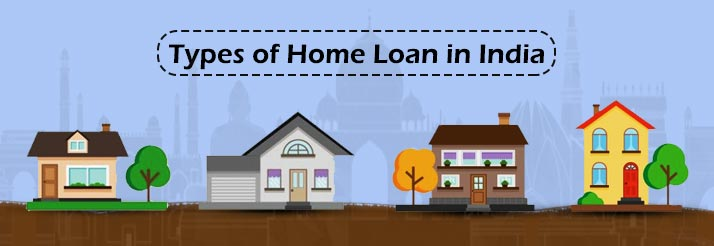 Types-of-Home-Loan-in-India