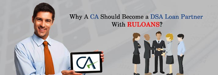 Why-A-CA-Should-Become-a-DSA-Loan-Partner-With-Ruloans