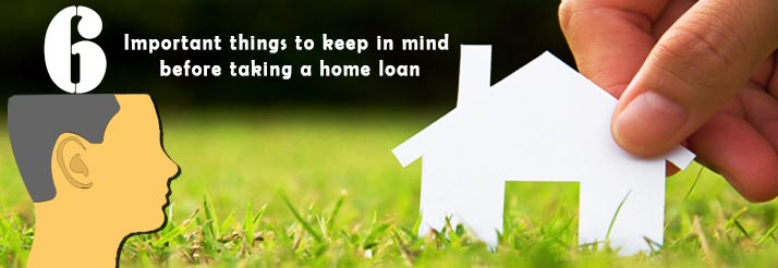 6-Important-things-to-keep-in-mind-before-taking-a-home-loan