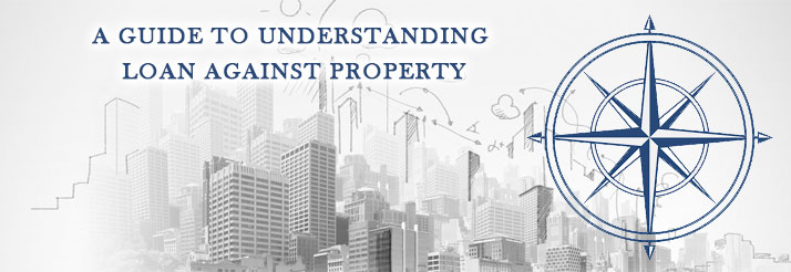A-GUIDE-TO-UNDERSTANDING-LOAN-AGAINST-PROPERTY