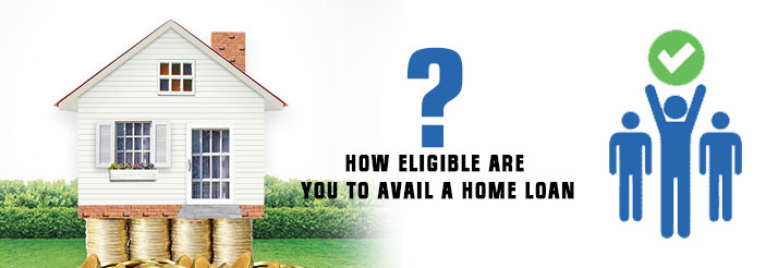 Know-how-Eligible-are-you-to-avail-a-Home-Loan