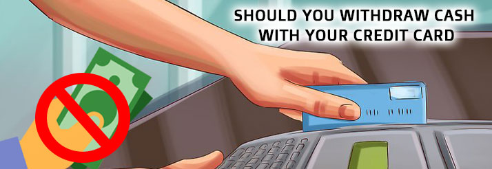 Should-You-Withdraw-Cash-With-Your-Credit-Card