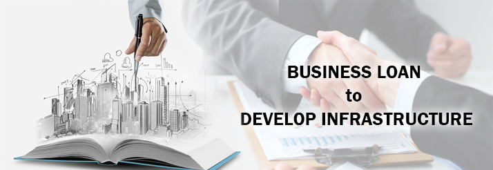 Why-take-a-Business-Loan-to-develop-infrastructure
