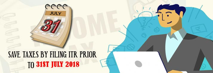Save-Taxes-by-Filing-ITR-prior-to-31st-July-2018