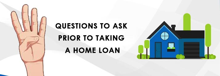 4 questions to ask prior to taking a home loan. Black Bedroom Furniture Sets. Home Design Ideas