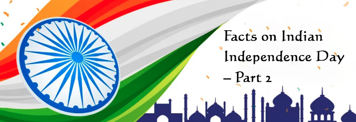 Facts on Indian Independence Day Part 2