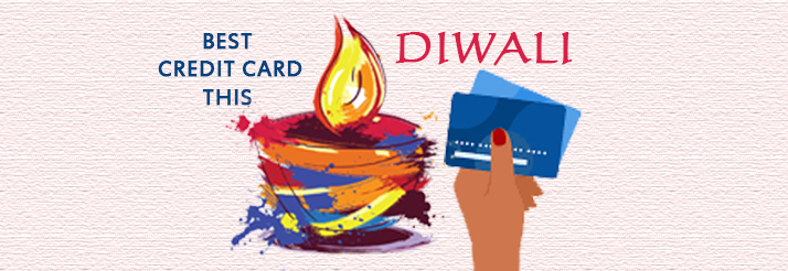 Get the Best Credit Cards this Diwali