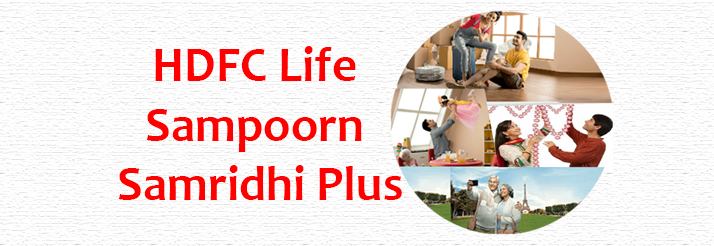 4-reasons-why-HDFC-Life-Sampoorn-Samridhi-Plus-is-the-best-choice-for-you-Blog-Banner