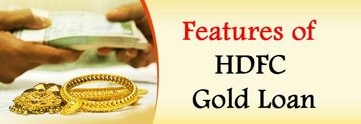 Features of HDFC Gold Loan