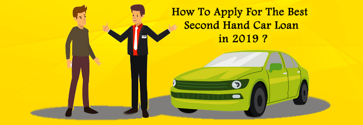 We Will Tell You How To Apply For The Best Second Hand Car Loan in 2019
