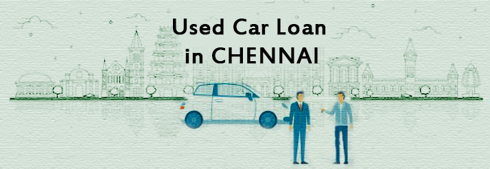 Why You Must Apply for Used Car Loan in Chennai
