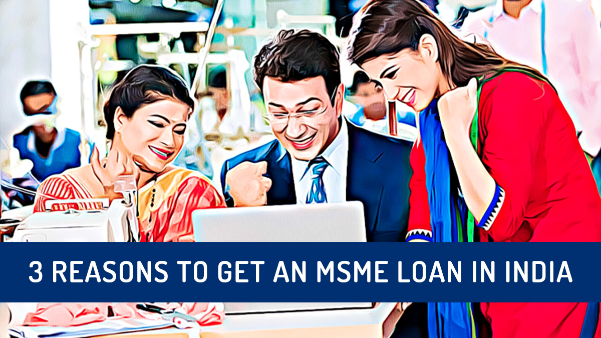 Top-3-Reasons-to-get-an-MSME-loan-in-India-1200x675