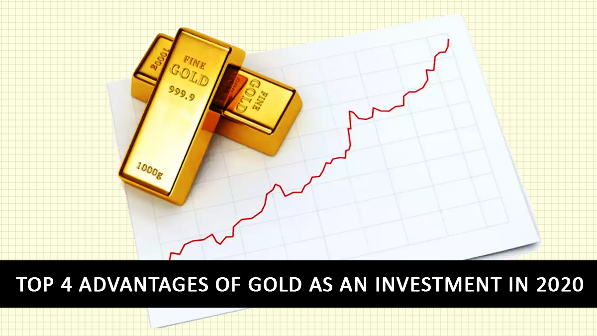 Top-4-Advantages-of-Gold-as-an-Investment-in-2020-1200x675