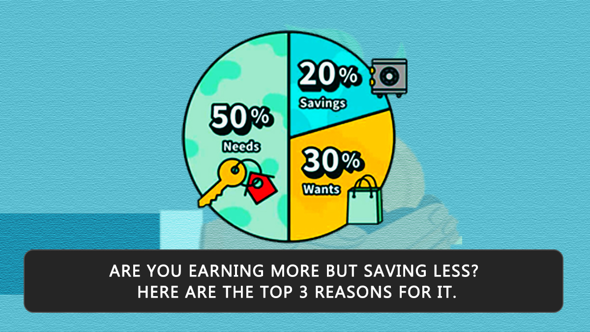 Are-you-earning-more-but-saving-less...-Here-are-the-Top-3-reasons-for-i...