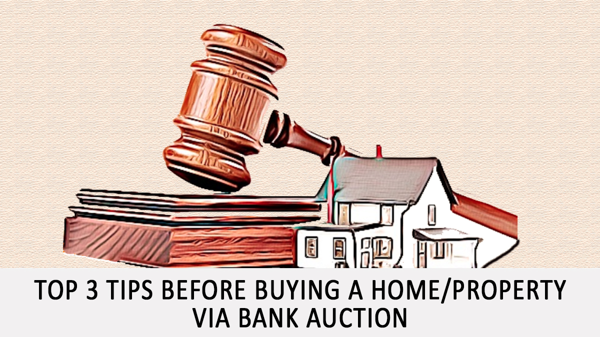 Top-3-Tips-before-buying-a-Home-Property-via-Bank-auction---1200x675
