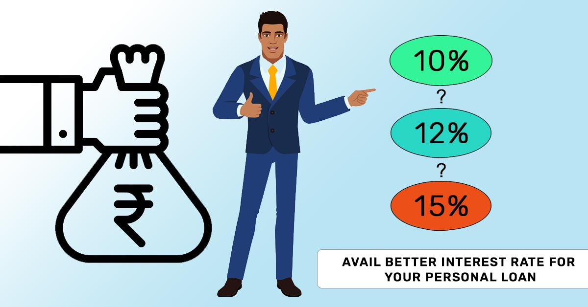 Avail Better Interest Rate for your Personal Loan